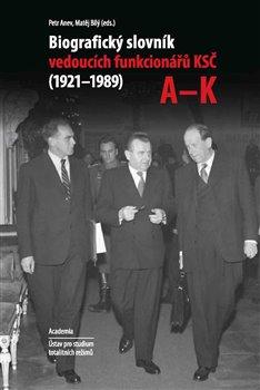 Obálka titulu Biografický slovník vedoucích funkcionářů KSČ v letech 1921 - 1989