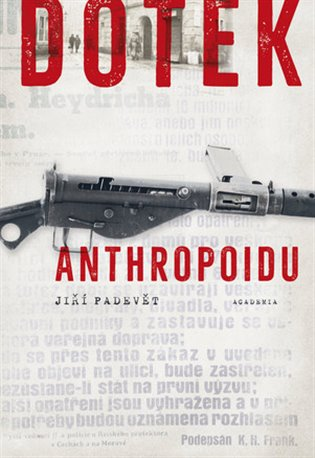 Dotek Anthropoidu - Jiří Padevět | Replicamaglie.com