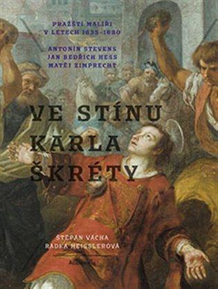 Ve stínu Karla Škréty:Pražští malíři v letech 1635-1680 - Radka Heisslerová,   Booksquad.ink