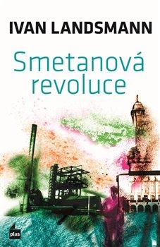 Obálka titulu Smetanová revoluce