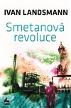 Obálka knihy Smetanová revoluce