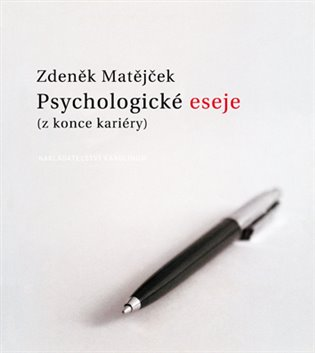 Psychologické eseje (z konce kariéry) - Zdeněk Matějček   Booksquad.ink