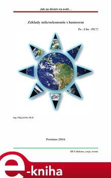 Obálka titulu Jak se dívám na svět ... Základy mikroekonomie s humorem, Po-Cho-Pil !!!