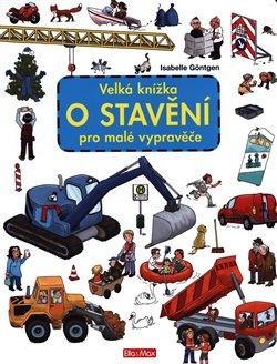 Obálka titulu Velká knížka o stavění pro malé vypravěče