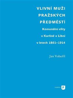Obálka titulu Vlivní muži pražských předměstí