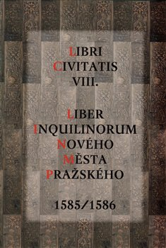 Obálka titulu Liber Inquilinorum Nového Města Pražského 1585/1586
