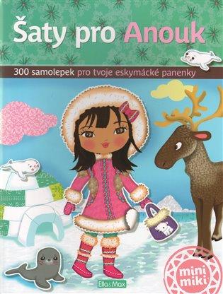 Šaty pro Anouk:300 samolepek pro tvoje eskymácké panenky - Julie Camel | Booksquad.ink