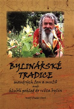Obálka titulu Bylinářské tradice moudrých žen a mužů aneb hlubší pohled do světa bylin
