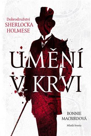 Umění v krvi:Dobrodružství Sherlocka Holmese - Bonnie MacBirdová | Booksquad.ink