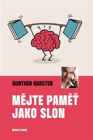 Mějte paměť jako slon - Gunther Karsten | Booksquad.ink