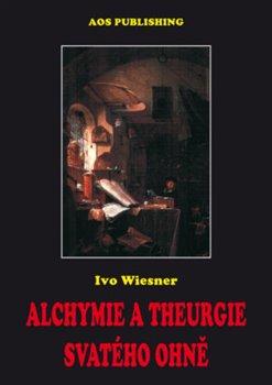 Obálka titulu Alchymie a theurgie svatého ohně