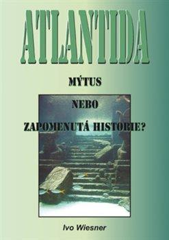 Obálka titulu Atlantida – mýtus, nebo zapomenutá historie?