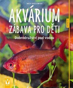 Obálka titulu Akvárium – zábava pro děti