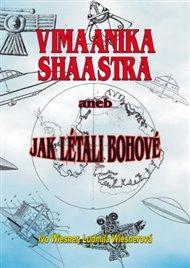 Vimaanika Shaastra aneb Jak létali bohové