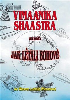 Obálka titulu Vimaanika Shaastra aneb Jak létali bohové