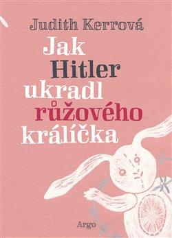 Obálka titulu Jak Hitler ukradl růžového králíčka