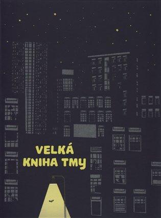 Velká kniha tmy - Helena Haraštová | Booksquad.ink