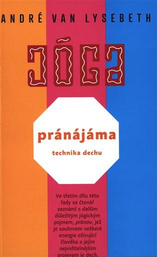 Pránájáma - technika dechu - André Van Lysebeth | Booksquad.ink
