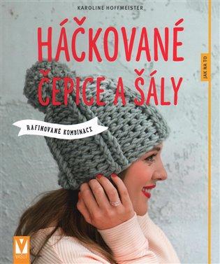 Háčkované čepice a šály - Karoline Hoffmeister  2a1f8e7454