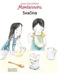 Moje malé příběhy Montessori - Svačina