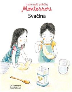 Obálka titulu Moje malé příběhy Montessori - Svačina