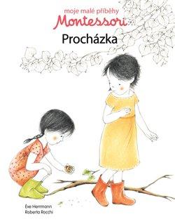 Obálka titulu Moje malé příběhy Montessori - Procházka