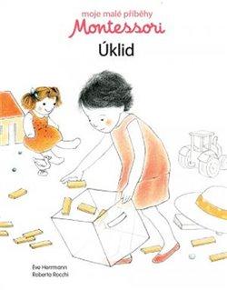 Obálka titulu Moje malé příběhy Montessori - Úklid