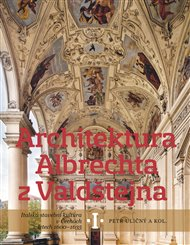 Architektura Albrechta z Valdštejna /2 svazky/