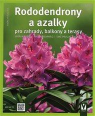 Rododendrony a azalky - pro zahrady, balkony a terasy