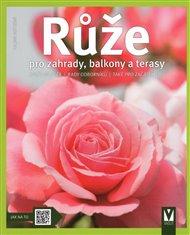 Růže - pro zahrady, balkony a terasy