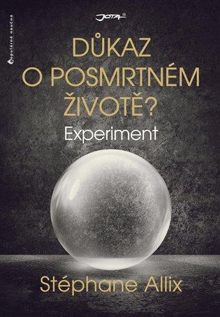 Experiment:Důkaz o posmrtném životě? - Stéphane Allix   Booksquad.ink