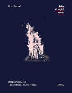 Obálka titulu Jako sžírající oheň