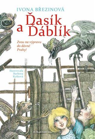 Ďasík a Ďáblík:Zvou na výpravu do dávné Prahy! - Ivona Březinová | Booksquad.ink