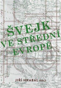 Obálka titulu Švejk ve střední Evropě