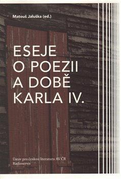 Obálka titulu Eseje o poezii a době Karla IV.