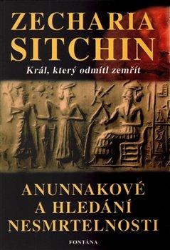 Obálka titulu Anunakové a hledání nesmrtelnosti