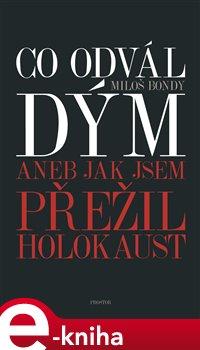 Obálka titulu Co odvál dým aneb Jak jsem přežil holokaust