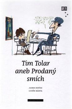 Obálka titulu Tim Tolar aneb Prodaný smích