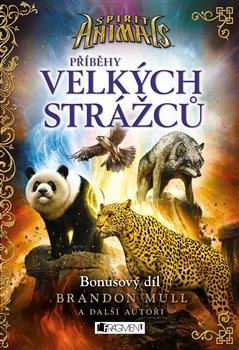 Obálka titulu Spirit Animals – Příběhy Velkých strážců