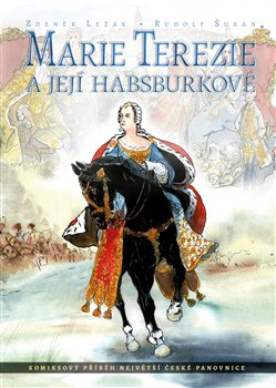 Obálka titulu Marie Terezie a její Habsburkové