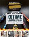Obálka knihy Kutíme s Ondrou Kutilem - Jednoduše, bezpečně a efektivně