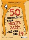 Obálka knihy 50 dobrodružství, která musíte zažít, než vám bude 14