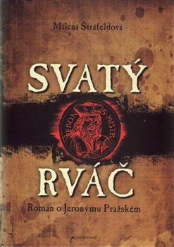 Obálka titulu Svatý rváč - Román o Jeronýmovi Pražském