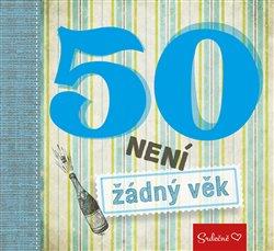 Obálka titulu 50 není žádný věk