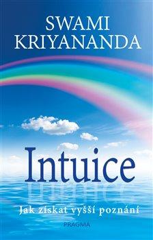 Obálka titulu Intuice - Jak získat vyšší poznání