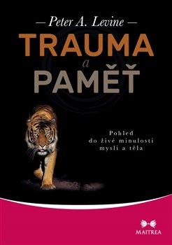 Obálka titulu Trauma a paměť