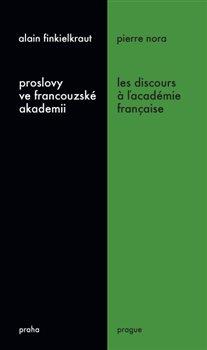 Obálka titulu Proslovy ve francouzské akademii / Les discours á ĺacadémie francaise