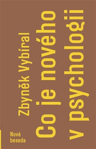Co je nového v psychologii - Zbyněk Vybíral | Booksquad.ink