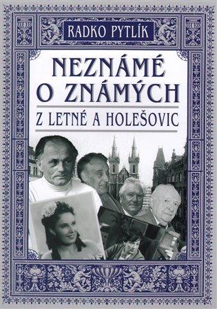 Neznámé o známých z Letné a Holešovic