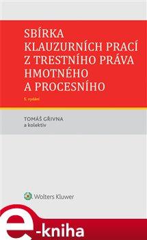Sbírka klauzurních prací z trestního práva hmotného a procesního - 5. vydání